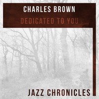 Charles Brown - Dedicated to You (Live)