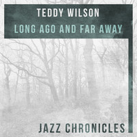 Teddy Wilson - Long Ago and Far Away (Live)