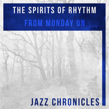 The Spirits Of Rhythm - From Monday On (Live)