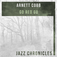Arnett Cobb - Go Red Go (Live)