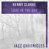 Kenny Clarke - Love in the Sun (Live)