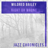 Mildred Bailey - Right or Wrong (Live)
