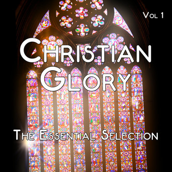 Various Artists - Christian Glory - The Essential Selection, Vol. 1