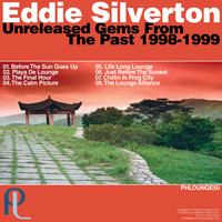 Eddie Silverton - Unreleased Gems from the Past