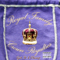 Royal Family - Got It 4 Cheap