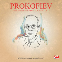 Sergei Prokofiev - Prokofiev: March from Ten Pieces for Piano, Op. 12 (Digitally Remastered)