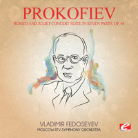 Sergei Prokofiev - Prokofiev: Romeo and Juliet Concert Suite in Seven Parts, Op. 64 (Digitally Remastered)