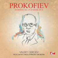 Sergei Prokofiev - Prokofiev: Symphony No. 2 in D Minor, Op. 40 (Digitally Remastered)