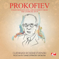 Sergei Prokofiev - Prokofiev: Four Portraits and a Dėnouement from the Gambler, Op. 49 (Digitally Remastered)