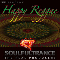 Soulfultrance the Real Producers - Happy Reggae