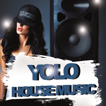 Various Artists - Yolo House Music