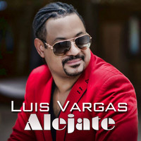Luis Vargas - Alejate - Single