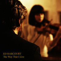 Ed Harcourt - The Way That I Live