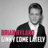 Brian Hyland - Ginny Come Lately