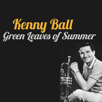 Kenny Ball - Green Leaves of Summer