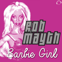 Rob Mayth - Barbie Girl