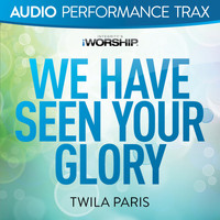 Twila Paris - We Have Seen Your Glory (Audio Performance Trax)