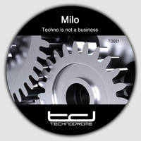 Milo - Techno Is Not a Busniess