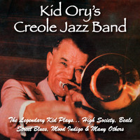 Kid Ory's Creole Jazz Band - The Legendary Kid Plays High Society, Beale Street Blues, Mood Indigo & Many Others