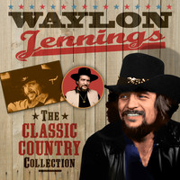 Waylon Jennings - The Classic Country Collection