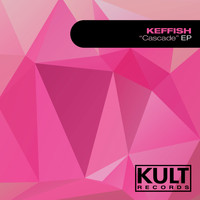 "KEFFISH - Kult Records Presents ""Cascade Ep"""