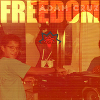 Adam Cruz - Freedom LP (Explicit)
