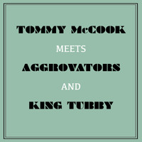 Tommy McCook - Tommy Mccook Meets Aggrovators & King Tubby