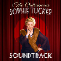Sophie Tucker - The Outrageous Sophie Tucker (Soundtrack)