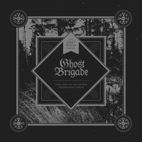 Ghost Brigade - Long Way to the Graves / Disembodied Voices