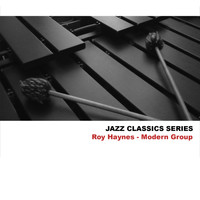 Roy Haynes - Jazz Classics Series: Modern Group