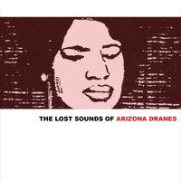Arizona Dranes - The Lost Sounds Of