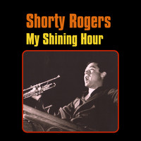 Shorty Rogers - My Shining Hour