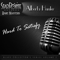 Alberta Hunter - Hard to Satisfy