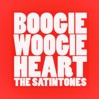 The Satintones - Boogie Woogie Heart