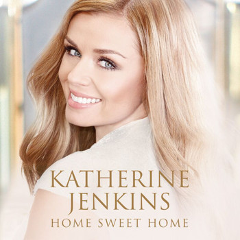 Katherine Jenkins - Home Sweet Home (Deluxe)