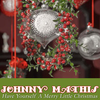 Johnny Mathis - Have Yourself a Merry Little Christmas