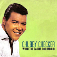 Chubby Checker - When The Saints Go Limbo In