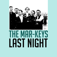 The Mar-Keys - Last Night