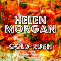 Helen Morgan - Helen Morgan Gold-Rush