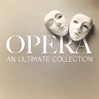Giuseppe Verdi - Opera - An Ultimate Collection