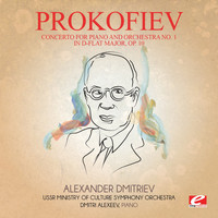 Sergei Prokofiev - Prokofiev: Concerto for Piano and Orchestra No. 1 in D-Flat Major, Op. 10 (Digitally Remastered)