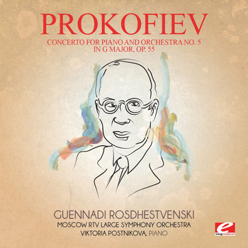 Sergei Prokofiev - Prokofiev: Concerto for Piano and Orchestra No. 5 in G Major, Op. 55 (Digitally Remastered)