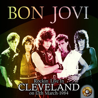 Bon Jovi - Rockin' Live in Cleveland on 17th March, 1984
