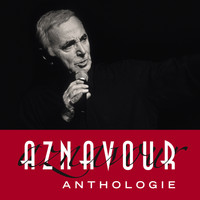 Charles Aznavour - Aznavour - Anthologie (Remastered 2014)
