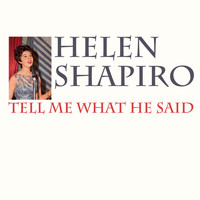 Helen Shapiro - Tell Me What He Said