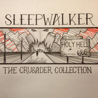 Sleepwalker - The Crusader Collection