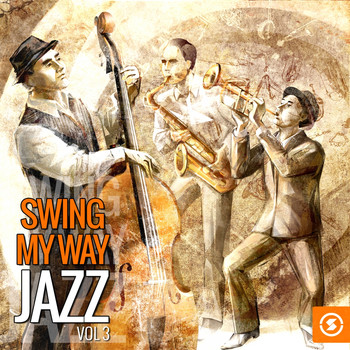Various Artists - Swing My Way: Jazz, Vol. 3