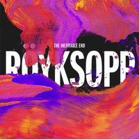 Röyksopp - The Inevitable End