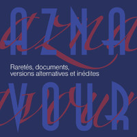 Charles Aznavour - Raretés, documents, versions alternatives et inédites (Remastered 2014)