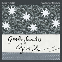 James Yorkston - Guy Fawkes' Signature
